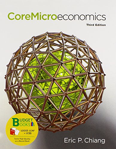 Loose-leaf Version for CoreMicroeconomics (Budget Books): Stone, Gerald; Chiang,