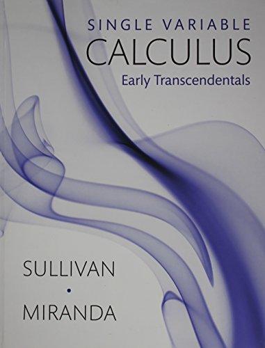 Single Variable Calculus Early Transcendentals: Sullivan, Michael