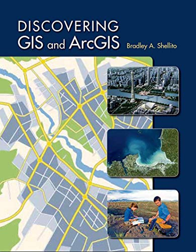 Discovering GIS and ArcGIS: Shellito, Bradley A.