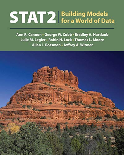 STAT 2: Building Models for a World: Ann R. Cannon