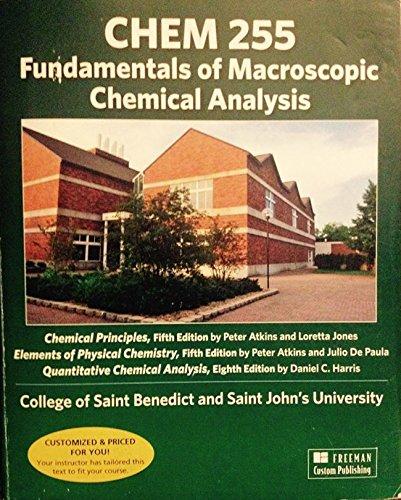 Chem 255: Fundamentals of Macroscopic Chemical Analysis: Peter Atkins; Loretta Jones; Julio De ...