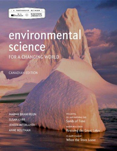 Environmental Science for a Changing World (Canadian: Branfireun, Marnie; Karr,
