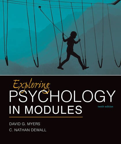 Exploring Psychology in Modules 9781464154386 The new edition of Exploring Psychology in Modules offers outstanding currency on the research, practice, and teaching of psychology. My