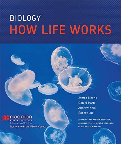 Biology: How Life Works: James Morris; Daniel