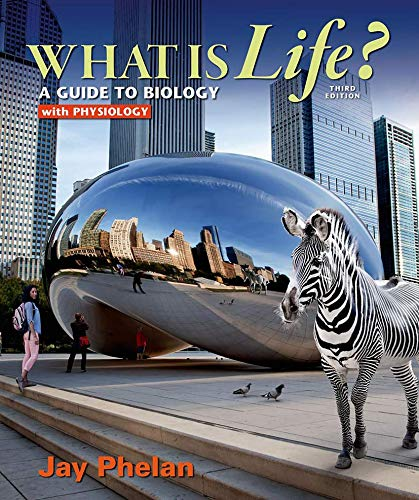 9781464157745: What is Life? A Guide to Biology with Physiology