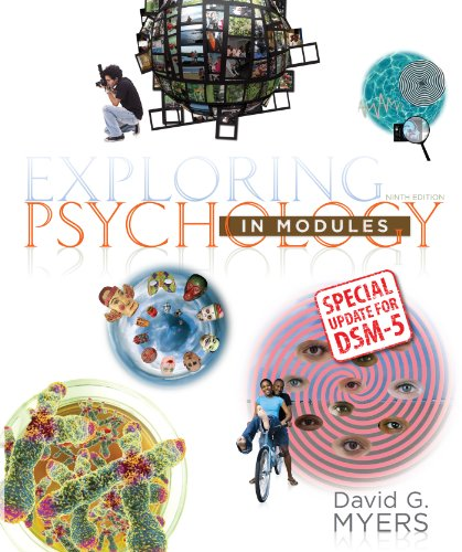 Exploring Psychology in Modules with Updates on DSM-5 9781464163425 This modules-based version of Myers' Exploring Psychology breaks down the book's 15 chapters into 43 short modules. Myers was inspired t