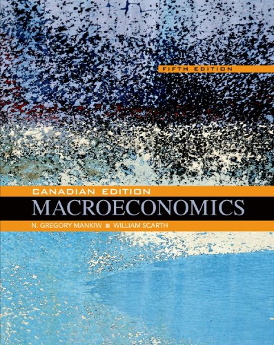 Macroeconomics (CANADIAN ED): Mankiw