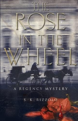 9781464200526: The Rose in the Wheel: A Regency Mystery (Regency Mysteries)