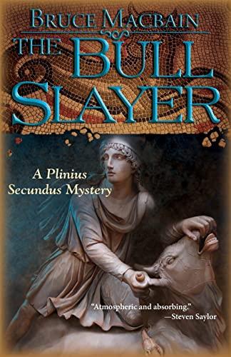 9781464201103: The Bull Slayer: A Plinius Secundus Mystery (Plinius Secundus Series)