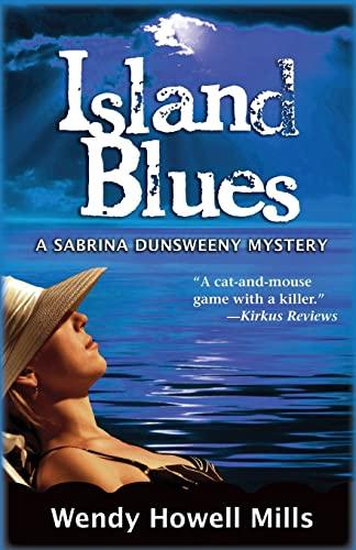 9781464201196: Island Blues: A Sabrina Dunsweeny Mystery (Sabrina Dunsweeny Mysteries)