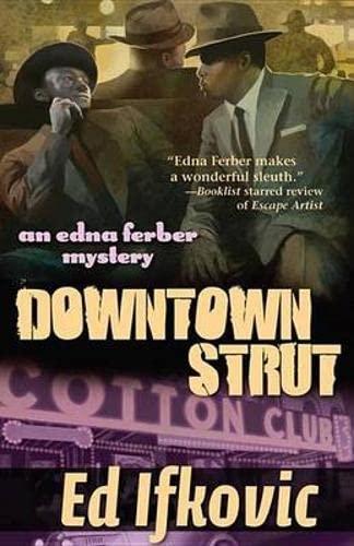 9781464201554: Downtown Strut: An Edna Ferber Mystery