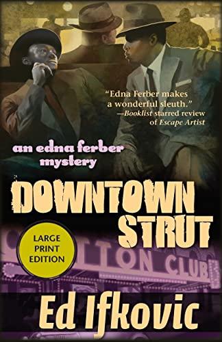 9781464201561: Downtown Strut: An Edna Ferber Mystery
