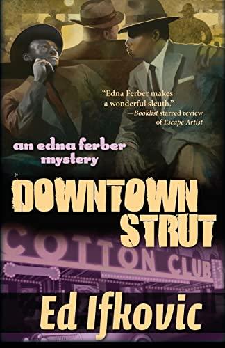 9781464201578: Downtown Strut: An Edna Ferber Mystery