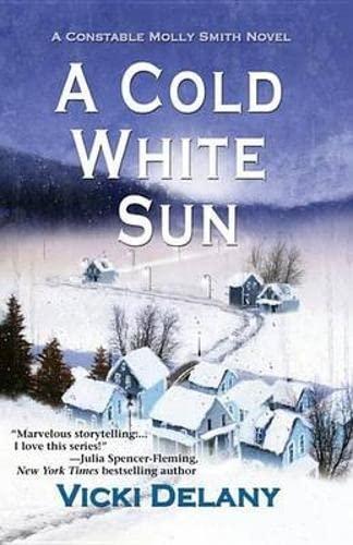 9781464201585: A Cold White Sun (Constable Molly Smith Novels)