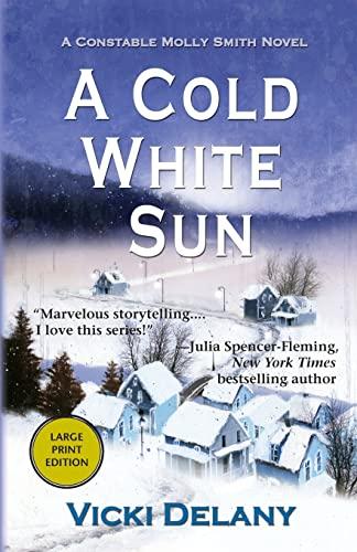 9781464201592: A Cold White Sun (Constable Molly Smith Novels)
