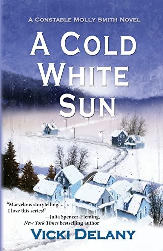 9781464201608: A Cold White Sun (Constable Molly Smith Novels)
