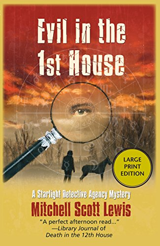 Evil in the 1st House: A Starlight: Mitchell Scott Lewis