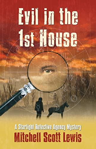 Evil in the 1st House: A Starlight: Lewis, Mitchell Scott