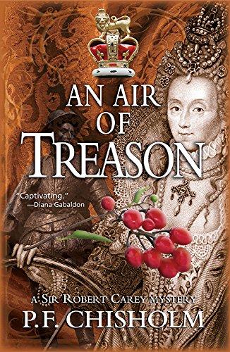 Sir Robert Carey: An Air of Treason : A Sir Robert Carey Mystery 6