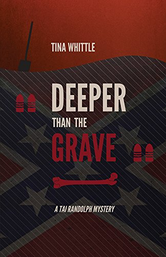 Deeper Than the Grave: A Tai Randolph: Whittle, Tina