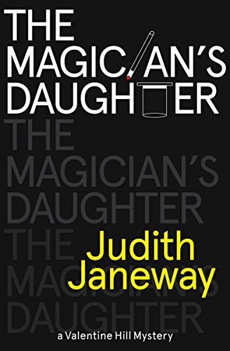 9781464203381: Magician's Daughter: A Valentine Hill Mystery (Valentine Hill Mysteries)