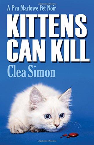 Kittens Can Kill: A Pru Marlowe Pet Noir: Simon, Clea