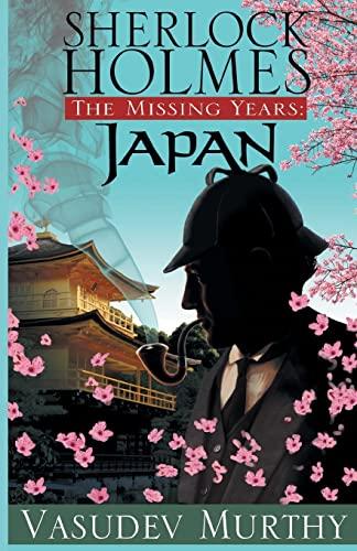 9781464203657: Sherlock Holmes, The Missing Years: Japan