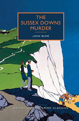 The Sussex Downs Murder: A British Library: Bude, John