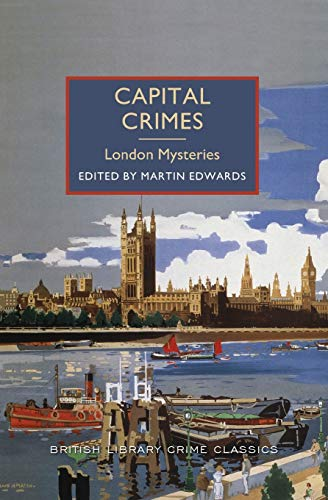 9781464203770: Capital Crimes: London Mysteries (British Library Crime Classics)