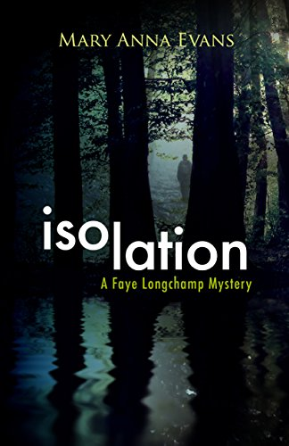 9781464204029: Isolation: A Faye Longchamp Mystery (Faye Longchamp Series)