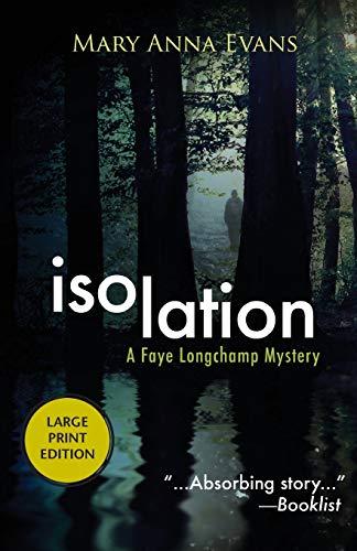 9781464204036: Isolation: A Faye Longchamp Mystery (Faye Longchamp Series)