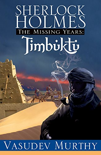 Sherlock Holmes, The Missing Years: Timbuktu: Vasudev Murthy