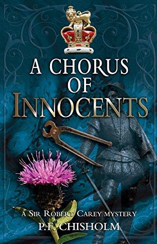 9781464204609: A Chorus of Innocents: A Sir Robert Carey Mystery (Sir Robert Carey Series)