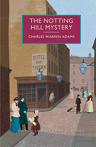 9781464204807: The Notting Hill Mystery (British Library Crime Classics)