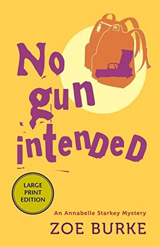 9781464204852: No Gun Intended (Annabelle Starkey Mysteries)