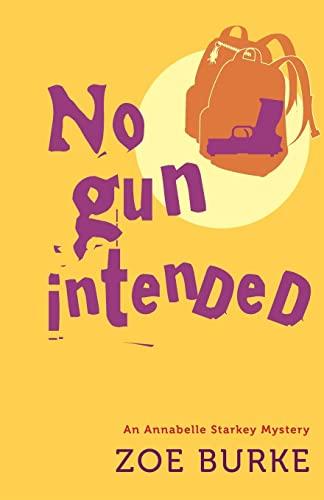 9781464204869: No Gun Intended (Annabelle Starkey Mysteries)