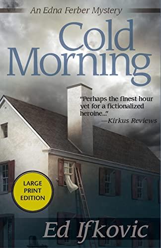 9781464205422: Cold Morning (Edna Ferber Mysteries)
