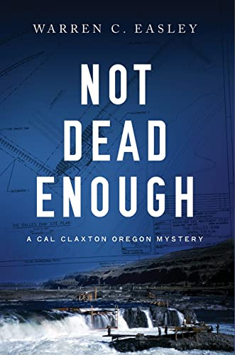 9781464206153: Not Dead Enough (Cal Claxton Oregon Mysteries)
