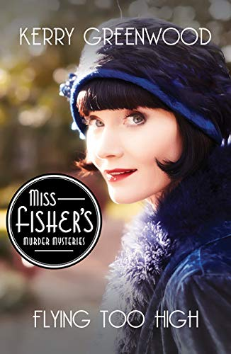 9781464206191: Flying Too High (Miss Fisher's Murder Mysteries)
