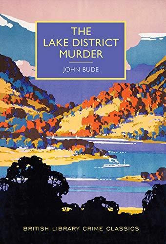 The Lake District Murder (British Library Crime Classics)