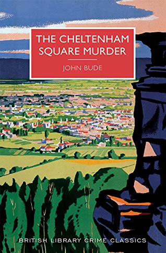 The Cheltenham Square Murder (British Library Crime: Bude, John