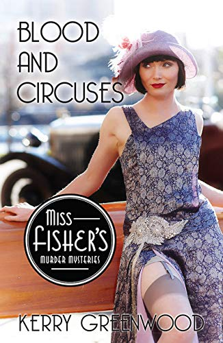 9781464207624: Blood and Circuses (Miss Fisher's Murder Mysteries)
