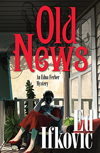 9781464207921: Old News (Edna Ferber Mysteries)