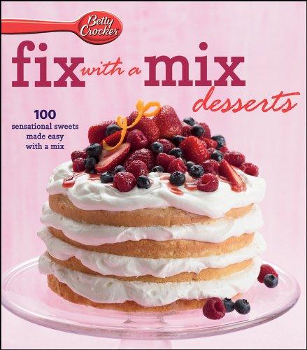 9781464300974: Betty Crocker Fix with a Mix Desserts World Pub Edition
