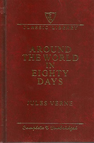 Around the World in Eighty Days Complete: Jules Verne