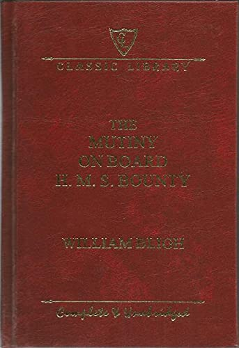9781464302121: The Mutiny On Board H. M. S. Bounty Complete and Unabridged