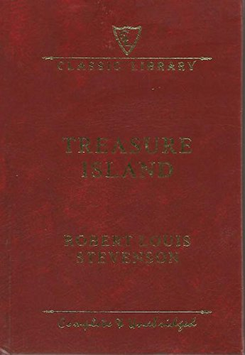 9781464302145: Treasure Island Complete and Unabridged Classic by Robert Louis Stevenson