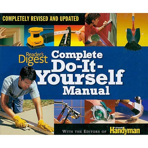 9781464302305: Reader's Digest Complete Do-It-Yourself Manual (2013 Edition, Completely Revised and Updated)