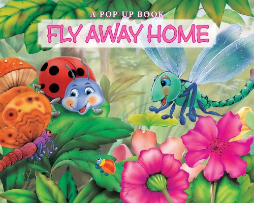 Fly Away Home: A Pop-Up Book (Bug Pop-Ups): The Book Company Editorial