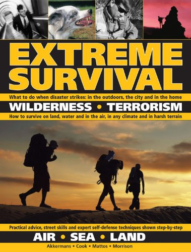9781464302695: Extreme Survival: Wilderness * Terrorism * Air * Sea * Land
